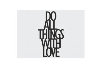 DEKOSIGN, DEKOSIGN, DO ALL THINGS WITH LOVE 35X20