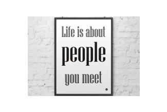 DEKOSIGN, DEKOSIGN, LIFE IS ABOUT PEOPLE YOU MEET 50X70