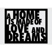 DEKOSIGN, A HOME IS MADE OF LOVE AND DREAM 60X48.5  z kolekcji DEKOSIGN