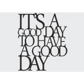 DEKOSIGN, IT`S A GOOD DAY TO HAVE A GOOD DAY 70X60  z kolekcji DEKOSIGN