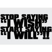 DEKOSIGN, STOP SAYING I WISH START SAYING I WILL 83X40  z kolekcji DEKOSIGN