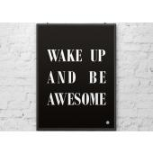 DEKOSIGN, WAKE UP AND BE AWESOME 50X70  z kolekcji DEKOSIGN